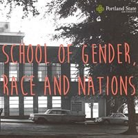Portland State University School of Gender, Race and Nations