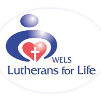 WELS Lutherans for Life