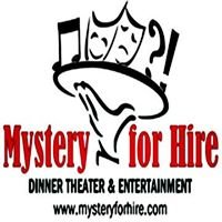 Mystery for Hire - Murder Mystery Dinner Theater