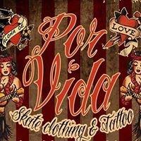 Por Vida Skate clothing & Tattoo