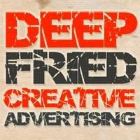 Deep Fried Creative Advertising