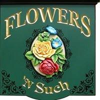 Flowers 'N Such