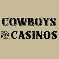 Cowboys and Casinos