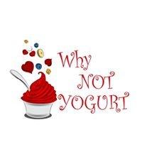 Why Not Yogurt