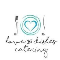 Love and Dishes Catering