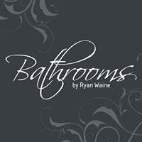 Bathrooms by Ryan Waine