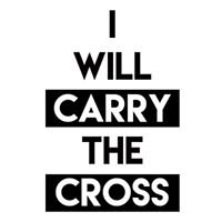 I Will Carry The Cross