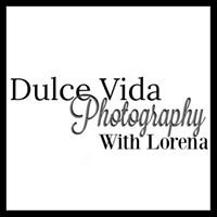 Dulce Vida Photography By Lorena