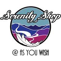 Serenity Shop at As You Wish
