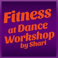 Fitness at Dance Workshop by Shari