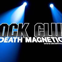 ROCK CLUB Death Magnetic