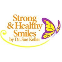 Strong & Healthy Smiles by Dr. Sue Keller