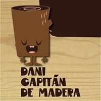 El Capitán de Madera.