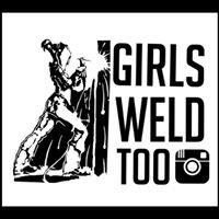Girls Weld Too