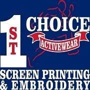 1st Choice Activewear Screen Printing & Embroidery