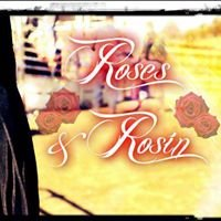 Roses and Rosin