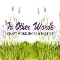 In Other Words - Handmade Cards & Keepsakes