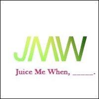 Juice Me When
