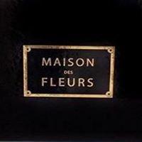 MAISON DES FLEURS Paris