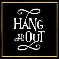 HangOut on 20 Preston