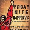 Friday Nite Improvs