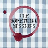 The Something Sessions