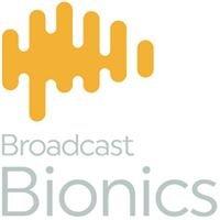 Broadcast Bionics
