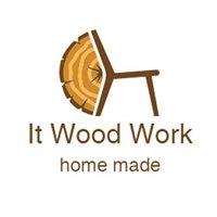 It Wood Work
