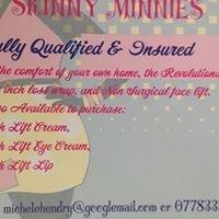 Skinny Minnies