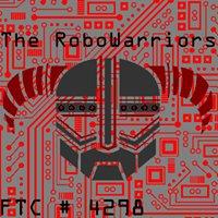 The RoboWarriors FTC Team #4298
