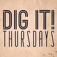 Dig It Thursdays