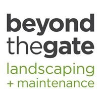 Beyond the Gate - Landscaping & maintenance