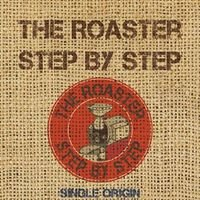 the Roaster, SteP by SteP