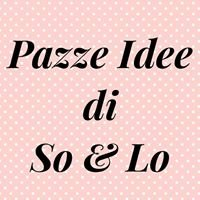 Pazze idee di So & Lo