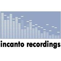 incanto recordings