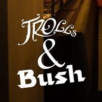 Trolls & Bush - Ath