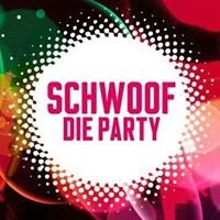 Schwoof Die Party