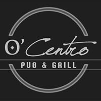 O'Centro Pub & Grill