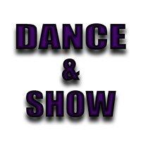 DANCE & SHOW