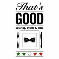 That's Good - Catering, Events & More
