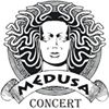 MEDUSA CONCERT