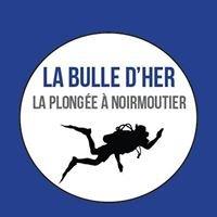La Bulle d'Her, Centre de plongée de Noirmoutier