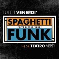 SPAGHETTI FUNK Teatro Verdi Happy Privè