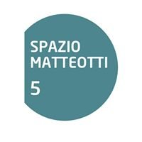 Spazio Matteotti 5
