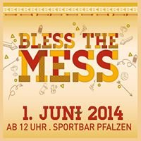 Bless the Mess    01.06.2014