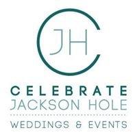 Celebrate Jackson Hole