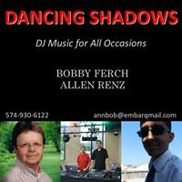 """Dancing Shadows """"Djs Music for All Occasions"""""""