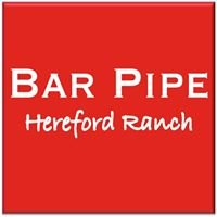 Bar Pipe Hereford Ranch