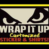 Wrap It Up Custom Shirts & Stickers