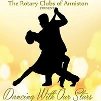 The Rotary Clubs of Anniston Presents: Dancing With Our Stars